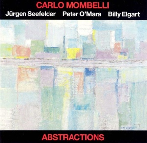 Carlo Mombelli - Jürgen Seefelder - Peter O'Mara - Billy Elgart - Abstractions (1989) West Wind Jazz