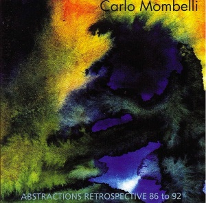 Carlo Mombelli - Abstractions Retropsective 86 To 92 (2011)