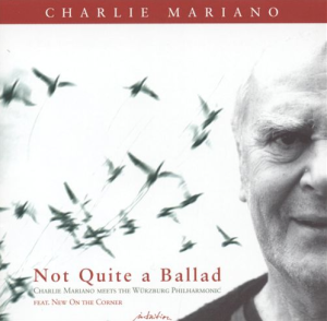 Charlie Mariano - Not Quite a Ballad (2004) CD Intuition (3373)