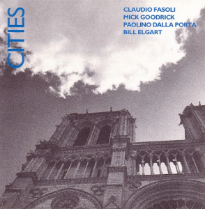 Claudio Fasoli, Mick Goodrick, Paolino Dalla Porta, Bill Elgart – Cities (1993) RAM Records