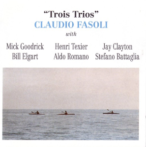 claudio-fasoli-with-stefano-battaglia-jay-clayton-bill-elgart-mick-goodrick-aldo-romano-and-henri-texier-trois-trios-1999-splasch-records-italy-cdh-678-2
