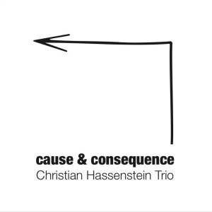 Christian Hassenstein Trio - Cause & Consequence (2017) DJAMtones