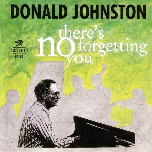 Donald Johnston - There's No Forgetting You (1993) Bhakti Records