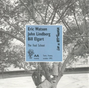 eric-watson-john-lindberg-and-bill-elgart-the-fool-school-1992-aa-records-france-312-602