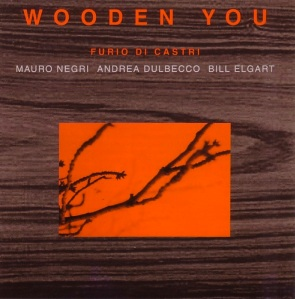Furio di Castri, Mauro Negri, Andrea Dulbecco, Bill Elgart – Wooden You (1999) Splasch Records