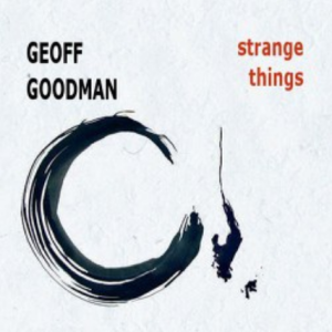 Geoff Goodman – Strange Things (2011) Double Moon Records Single
