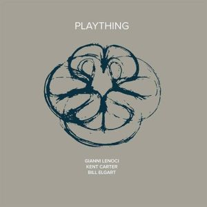 Gianni Lenoci - Kent Carter - Bill Elgart - Plaything (2014) NoBusiness Records