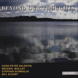 Hans-Peter Salentin – Michael Wollny - Stephan Schmolck - Bill Elgart - Beyond Our Thoughts (2009) YVP Music