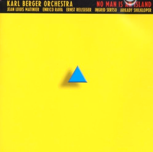 Karl Berger Orchestra – No Man Is An Island (2000) Knitting Factory