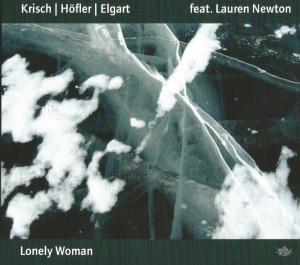 Krisch - Höfler - Elgart feat. Lauren Newton - Lonely Woman (2016) JazzHausMuzik.