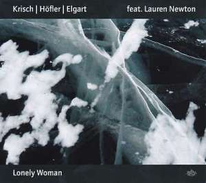 Krisch, Höfler, Elgart feat. Lauren Newton - Lonely Woman (2016)