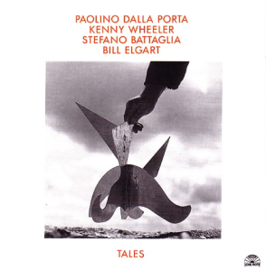 Paolino Dalla Porta, Kenny Wheeler, Stefano Battaglia, Bill Elgart - Tales (1993) Soul Note