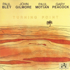 Paul Bley, John Gilmore, Paul Motian, Gary Peacock - Turning Point (1975) Improvising Artists Inc.