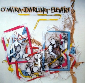 Peter O'Mara - Wayne Darling - Bill Elgart - O'Mara-Darling-Elgart (1988) Core Records
