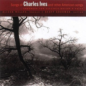 Alison Welles and Geoff Goodman - Songs of Charles Ives and Other American Songs (2001) Musikverlag H. Burger & M. Müller