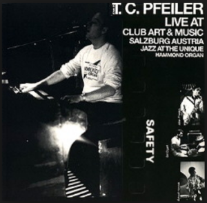 T.C. Pfeiler – Live At Club Art & Music Salzberg Austria: Jazz At The Unique (1985) AC Records