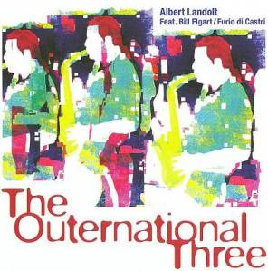 Albert Landolt Feat. Bill Elgart and Furio di Castri – The Outernational Three (2009) Unit Records