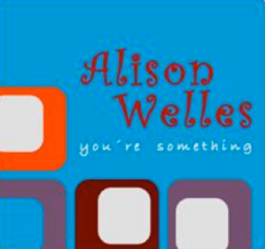Alison Welles - You're Something