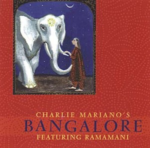 Charlie Mariano's Bangalore Featuring Ramamani (1998) Intuition Records
