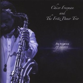 Chico Freeman and The Fritz Pauer Trio – The Essence of Silence (2010) Jive Music
