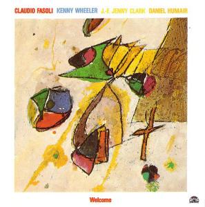 Claudio Fasoli - Kenny Wheeler - J.-F. Jenny Clark - Daniel Humair - Welcome (1987) Soul Note