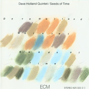 Dave Holland Quintet - Seeds Of Time (1984) ECM
