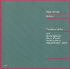 Dave Holland Quintet - The Razor's Edge (1987) ECM