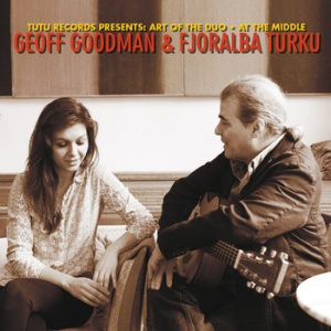 Geoff Goodman and Fjoralba Turku – At The Middle (2014) Double Moon Records