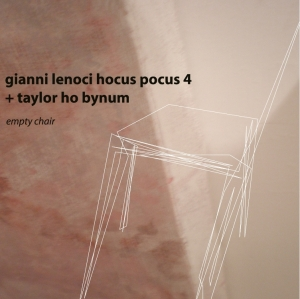 Gianni Lenoci Hocus Pocus 4-+ Taylor Ho Bynum - Empty Chair (2013) Setola Di Maiale/Silta Records