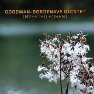 Goodman-Bordenave Quintet - Inverted Forest (2015) Double Moon Records