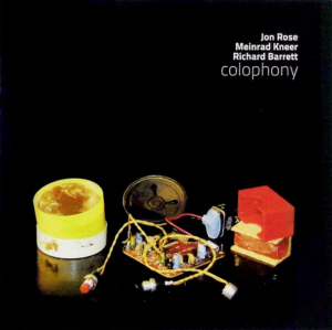 Jon Rose - Meinrad Kneer - Richard Barrett - Colophony (2013) Creative Sources