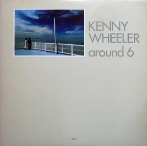 Kenny Wheeler – Around 6 (1980) ECM Records