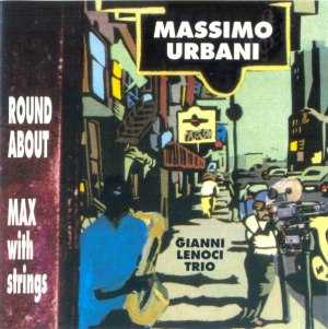 Massimo Urbani and the Gianni Lenoci Trio – Round About Max (1991) Sentemo Records