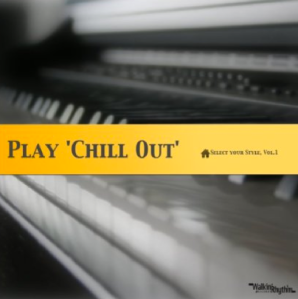 Various Artists - Play 'Chill Out' – Select Your Style, Vol. 1 (2014) Walkin Rhythm