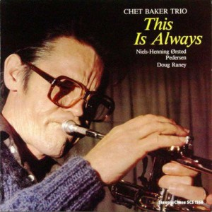 Chet Baker Trio - This Is Always (1982) SteepleChase