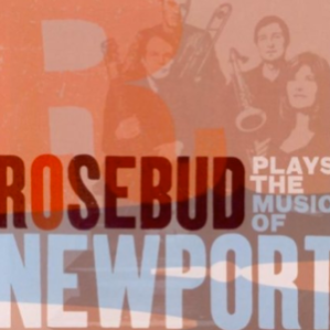 Rosebud - Rosebud Plays The Music Of Newport (2009)