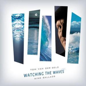 Tom van der Geld – Watching The Waves (2009) Rodenstein Records