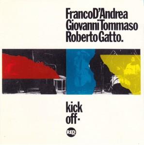 Franco D'Andrea - Giovannit Tommaso - Roberto Gatto - Kick Off (1989) Red Record