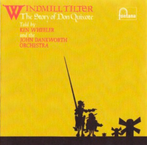 Kenny Wheeler and the John Dankworth Orchestra - Windmill Tilter - The Story Of Don Quixote (1969) Fontana