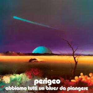 Perigeo - Anniamo tutti un Blues da piangere (2015 Reissue) Schema (1973)