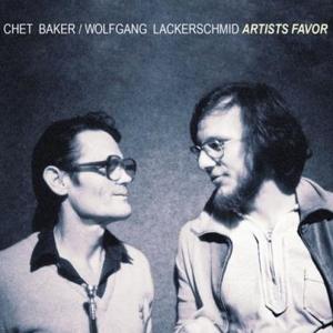 Chet Baker - Wolfgang Lackerschmid - Artists Favor (2008) Hip Jazz