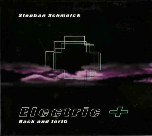Stephan Schmolck Electric + Bob Degen - Back and Forth (2007) Konnex Records cover