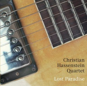 Christian Hassenstein Quartet - Lost Paradise (1999) Mr. D Music