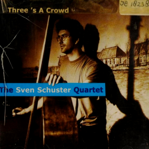 The Sven Schuster Quartet - Three's A Crowd (1999) Via Jazz
