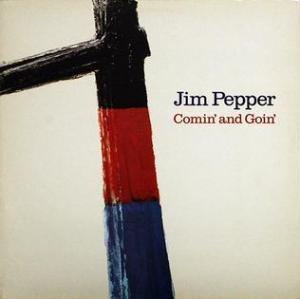 Jim Pepper - Comin' and Goin' (1983) Europa