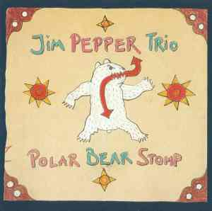 Jim Pepper Trio - Polar Bear Stomp (2003) EmArcy cover