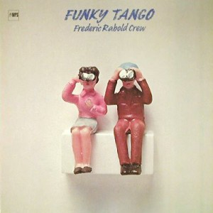 Frederic Rabold Crew - Funky Tango (1979) MPS Records