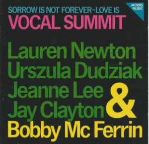 Lauren Newton - Urszula Dudziak, Jeanne Lee, Jay Clayton & Bobby McFerrin - Sorrow Is Not Forever-Love Is Vocal Summit (1983) Moers Music